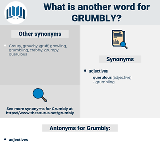 Grumbly, synonym Grumbly, another word for Grumbly, words like Grumbly, thesaurus Grumbly
