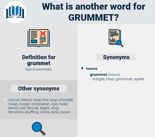grummet, synonym grummet, another word for grummet, words like grummet, thesaurus grummet