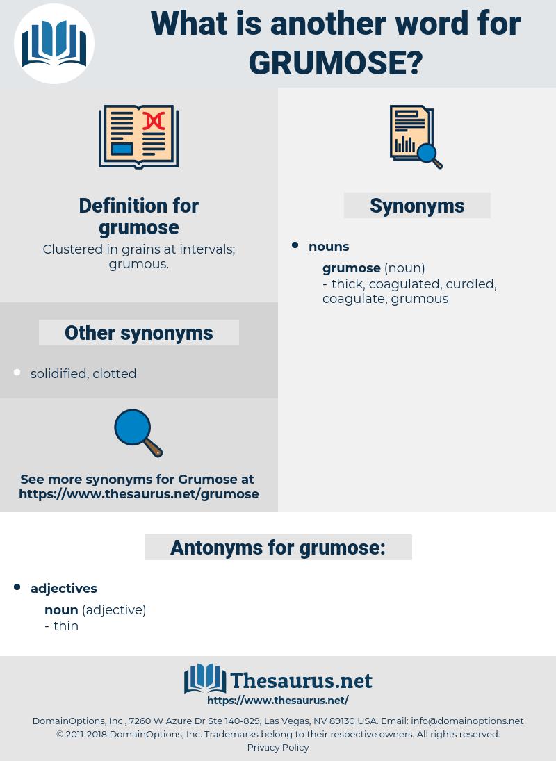 grumose, synonym grumose, another word for grumose, words like grumose, thesaurus grumose