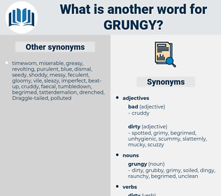 grungy, synonym grungy, another word for grungy, words like grungy, thesaurus grungy