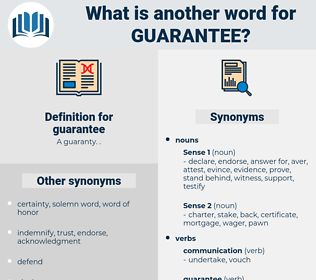 guarantee, synonym guarantee, another word for guarantee, words like guarantee, thesaurus guarantee