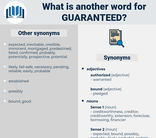 guaranteed, synonym guaranteed, another word for guaranteed, words like guaranteed, thesaurus guaranteed