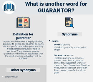 guarantor, synonym guarantor, another word for guarantor, words like guarantor, thesaurus guarantor