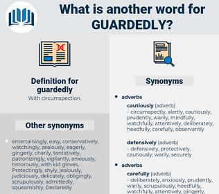 guardedly, synonym guardedly, another word for guardedly, words like guardedly, thesaurus guardedly