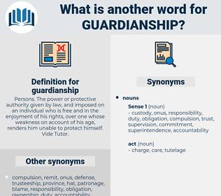 guardianship, synonym guardianship, another word for guardianship, words like guardianship, thesaurus guardianship