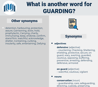 guarding, synonym guarding, another word for guarding, words like guarding, thesaurus guarding