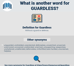 Guardless, synonym Guardless, another word for Guardless, words like Guardless, thesaurus Guardless