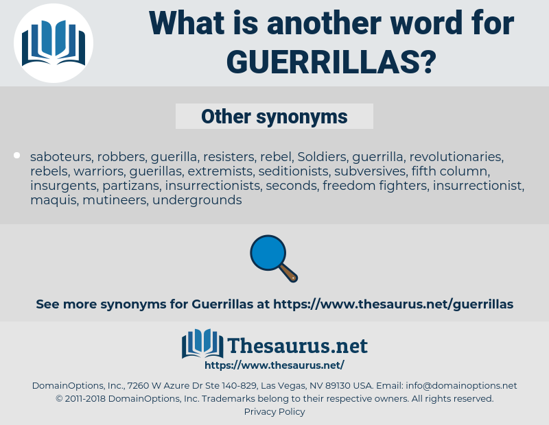guerrillas, synonym guerrillas, another word for guerrillas, words like guerrillas, thesaurus guerrillas