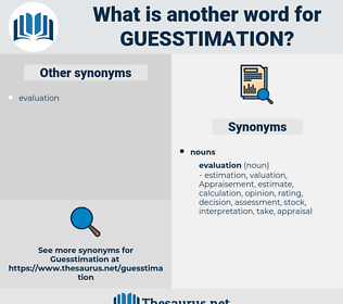 guesstimation, synonym guesstimation, another word for guesstimation, words like guesstimation, thesaurus guesstimation
