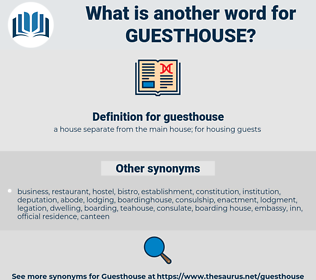 guesthouse, synonym guesthouse, another word for guesthouse, words like guesthouse, thesaurus guesthouse
