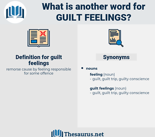 guilt feelings, synonym guilt feelings, another word for guilt feelings, words like guilt feelings, thesaurus guilt feelings