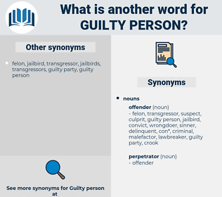 guilty person, synonym guilty person, another word for guilty person, words like guilty person, thesaurus guilty person