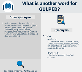 Gulped, synonym Gulped, another word for Gulped, words like Gulped, thesaurus Gulped