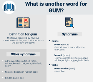 gum, synonym gum, another word for gum, words like gum, thesaurus gum