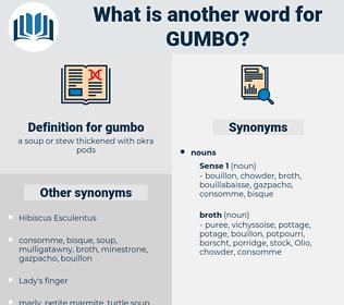 gumbo, synonym gumbo, another word for gumbo, words like gumbo, thesaurus gumbo