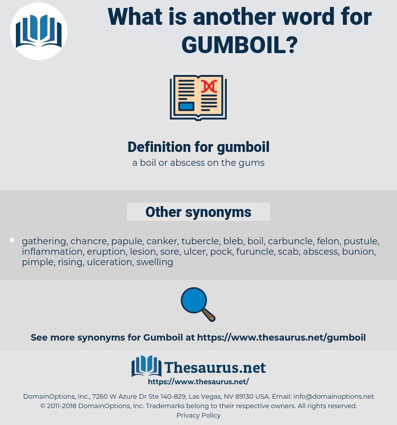 gumboil, synonym gumboil, another word for gumboil, words like gumboil, thesaurus gumboil