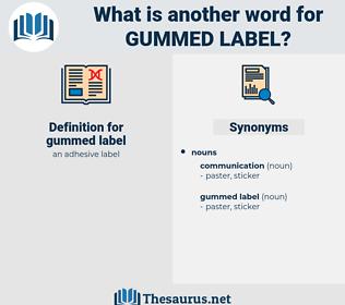 gummed label, synonym gummed label, another word for gummed label, words like gummed label, thesaurus gummed label