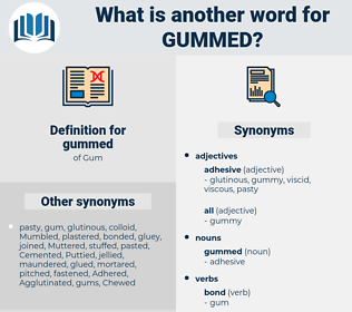 gummed, synonym gummed, another word for gummed, words like gummed, thesaurus gummed