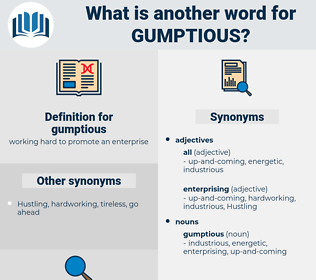 gumptious, synonym gumptious, another word for gumptious, words like gumptious, thesaurus gumptious
