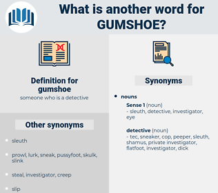 gumshoe, synonym gumshoe, another word for gumshoe, words like gumshoe, thesaurus gumshoe