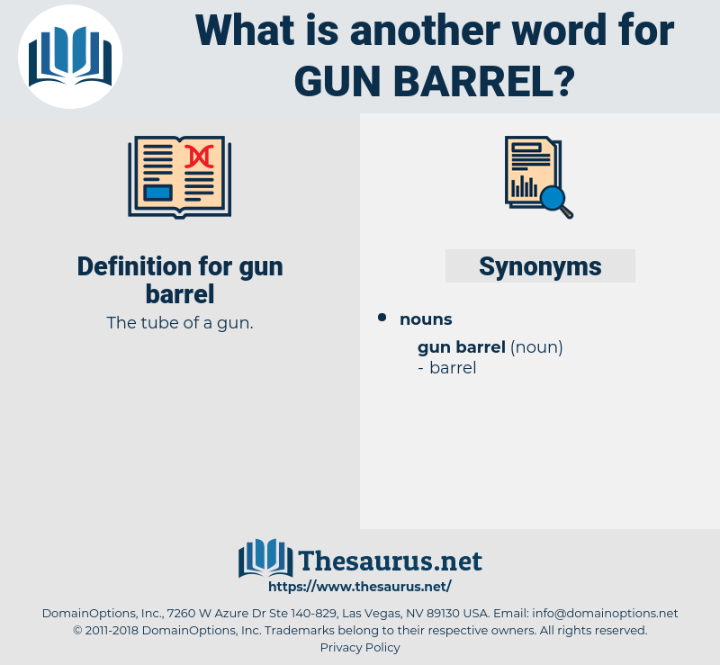gun barrel, synonym gun barrel, another word for gun barrel, words like gun barrel, thesaurus gun barrel