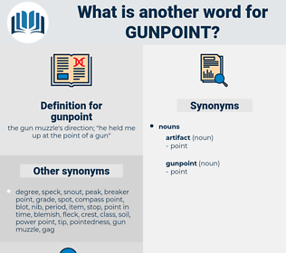 gunpoint, synonym gunpoint, another word for gunpoint, words like gunpoint, thesaurus gunpoint