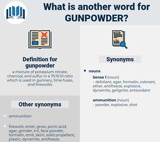 gunpowder, synonym gunpowder, another word for gunpowder, words like gunpowder, thesaurus gunpowder