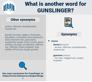 gunslinger, synonym gunslinger, another word for gunslinger, words like gunslinger, thesaurus gunslinger