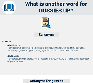 gussies up, synonym gussies up, another word for gussies up, words like gussies up, thesaurus gussies up