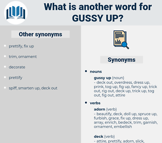 gussy up, synonym gussy up, another word for gussy up, words like gussy up, thesaurus gussy up