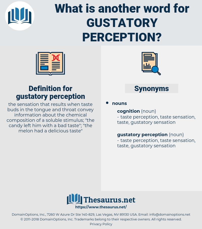 gustatory perception, synonym gustatory perception, another word for gustatory perception, words like gustatory perception, thesaurus gustatory perception