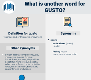 gusto, synonym gusto, another word for gusto, words like gusto, thesaurus gusto