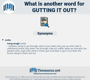 gutting it out, synonym gutting it out, another word for gutting it out, words like gutting it out, thesaurus gutting it out
