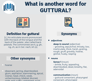 guttural, synonym guttural, another word for guttural, words like guttural, thesaurus guttural