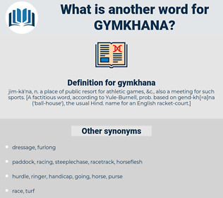 gymkhana, synonym gymkhana, another word for gymkhana, words like gymkhana, thesaurus gymkhana