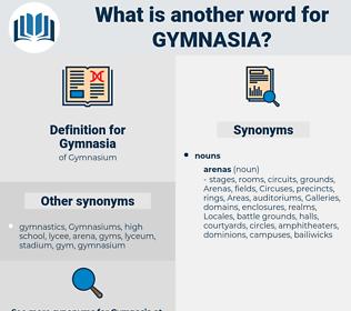 Gymnasia, synonym Gymnasia, another word for Gymnasia, words like Gymnasia, thesaurus Gymnasia