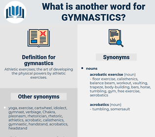 gymnastics, synonym gymnastics, another word for gymnastics, words like gymnastics, thesaurus gymnastics