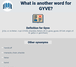 Gyve, synonym Gyve, another word for Gyve, words like Gyve, thesaurus Gyve