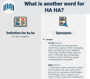 ha-ha, synonym ha-ha, another word for ha-ha, words like ha-ha, thesaurus ha-ha