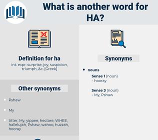 ha, synonym ha, another word for ha, words like ha, thesaurus ha