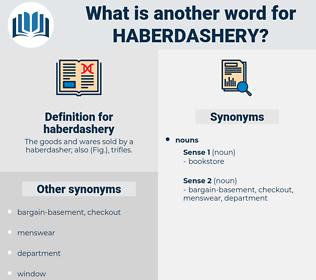 haberdashery, synonym haberdashery, another word for haberdashery, words like haberdashery, thesaurus haberdashery