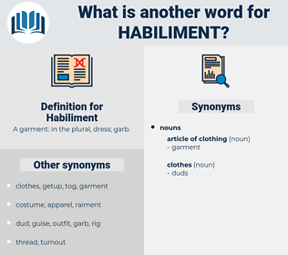 Habiliment, synonym Habiliment, another word for Habiliment, words like Habiliment, thesaurus Habiliment