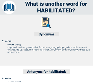 habilitated, synonym habilitated, another word for habilitated, words like habilitated, thesaurus habilitated