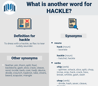 hackle, synonym hackle, another word for hackle, words like hackle, thesaurus hackle
