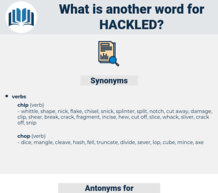 Hackled, synonym Hackled, another word for Hackled, words like Hackled, thesaurus Hackled