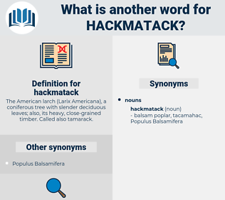 hackmatack, synonym hackmatack, another word for hackmatack, words like hackmatack, thesaurus hackmatack