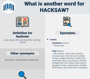 hacksaw, synonym hacksaw, another word for hacksaw, words like hacksaw, thesaurus hacksaw