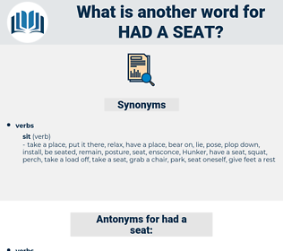 had a seat, synonym had a seat, another word for had a seat, words like had a seat, thesaurus had a seat