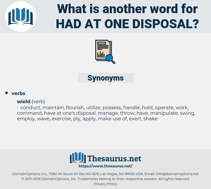 had at one disposal, synonym had at one disposal, another word for had at one disposal, words like had at one disposal, thesaurus had at one disposal