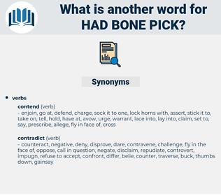 had bone pick, synonym had bone pick, another word for had bone pick, words like had bone pick, thesaurus had bone pick